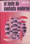 EL LENTE DE CONTACTO MODERNO. ERWIN H. VOSS. 1973, 195 PAG. EL ATENEO - BLEUP - Gezondheid En Schoonheid