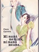 MI MAMA ME MIMA, MI MAMA ME AMA. CLARA CARRERA. 1924, 124 PAG. DISTAL SRL - BLEUP - Classiques