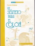 UN SEXTETO PARA EL COLON. FERMIN CHAVEZ. 2005, 148 PAG. EDITORIAL NUEVA GENERACION. SIGNEE - BLEUP - Poetry