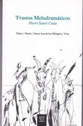 TRASTOS MELODRAMATICOS. PIERRE SAURE COSTA. 2013, 116 PAG. CHANCACAZO. SIGNEE - BLEUP - Poetry