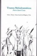 TRASTOS MELODRAMATICOS. PIERRE SAURE COSTA. 2013, 116 PAG. CHANCACAZO. SIGNEE - BLEUP - Poesía