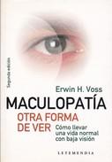 MACULOPATIA. ERWIN H.VOSS. 2007, 196 PAG. LETEMENDIA - BLEUP - Gezondheid En Schoonheid