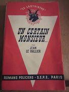 """Jean Le Hallier: Un Certain Monsieur.../ Editions S.E.P.E. """"Le Labyrinthe"""", 1947 - Andere Sammlungen"""