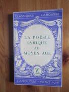 La Poesie Lyrique Au Moyen-age Bossuat, Robert. Classique Larousse 1951, 102 Pages - Poésie