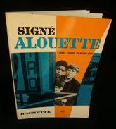 ( Enfantina ORTF Télévision Française   )  SIGNE ALOUETTE D'après Pierre VERY 1967 HACHETTE - Livres, BD, Revues