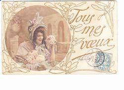 TOUS MES VOEUX, Jeune Femme Aux Bouquets, Ed. ? 1905 - Nouvel An