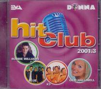 HIT CLUB – 2001.3 Met O.a. Belle Perez, Milk Inc, Robbie Williams, K3, ... - Ohne Zuordnung