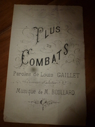 Vers 1917  PLUS DE COMBATS ,paroles De L'ouvrier-sabotier Louis Gaillet, Musique De M. Boullard - Partitions Musicales Anciennes