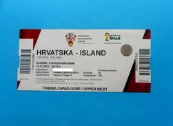 CROATIA : ICELAND - 2013. FIFA FOOTBALL WORLD CUP Qual. Match * Ticket Billet Soccer Fussball Futbol Calcio Foot Island - Match Tickets