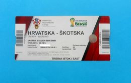 CROATIA : SCOTLAND - 2013. Qualifying Football Match WORLD CUP 2014. * Ticket Billet Soccer Fussball Futbol Foot Calcio - Eintrittskarten