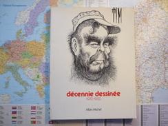 Décennie Dessinée 1970-1980 TIM / Albin Michel 1981 - Art