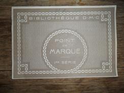 ANC.LIVRET DMC /  POINT DE MARQUE  Ier SERIE  / TH DE DILLMONT - Cross Stitch