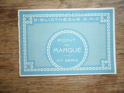 ANC.LIVRET DMC /  POINT DE MARQUE  IIme SERIE  / TH DE DILLMONT - Cross Stitch