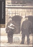 """Michael Brekelmans - 'Een Bijzondere Stempel Met Letters En Cijfers"""" - Bestellersstempels - Posthistorische Studies 33 - Filatelie En Postgeschiedenis"""