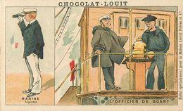CHROMOS Chromo Chocolat LOUIT Militaria Marine Officier De Quart  2 Scans - Louit
