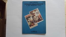 CATALOGO VECCHIO ARRASICH  DELLE CARTOLINE E MANIFESTI DELLA R.S.I. REPUBBLICA SOCIALE - Livres, BD, Revues