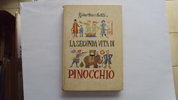 LIBRO GINO CUCCHETTI LA SECONDA VITA DI PINOCCHIO 1954 - Bücher, Zeitschriften, Comics