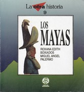 LOS MAYAS. ROXANA E. BOIXADOS, MIGUEL A. PALERMO. 1997, 64 PAG. LIBROS DEL QUIRQUINCHO - BLEUP - Geschiedenis & Kunst