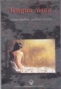 LENGUA OSEA. SERGIO MUÑOZ, GABRIEL CEREÑO. 2003, 74 PAG. ED. DEL GOB. REGIONAL DE VALPARAISO- BLEUP - Classiques