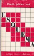 ESQUEMA. TERESA GOMEZ SAA. 1988, 62 PAG. ARTIGAS SUAREZ EDICIONES. SIGNEE - BLEUP - Poetry