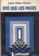 OYO QUE LOS PASOS. LAURA DIANA NICASTRO. 1987, 158 PAG. CORREGIDOR - BLEUP - Klassiekers