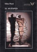 EL HUESPED. EDNA POZZI. 2007, 205 PAG. ED FUNDACION VICTORIA OCAMPO - BLEUP - Classical
