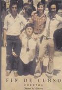 FIN DE CURSO. CUENTOS. VICTOR A. GINATO. 2005, 136 PAG. SIGNEE - BLEUP - Klassiekers