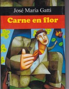 CARNE EN FLOR. JOSE MARIA GATTI. 2015, 174 PAG. TAHIEL EDICIONES SIGNEE - BLEUP - Classical