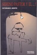 SERENO PASTOR Y EL..? VICTORIANO E. MONTES. 1994, 78 PAG. EDITORIAL LENCORBE. SIGNEE - BLEUP - Classical