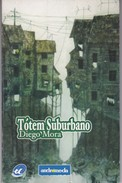 TOTEM SUBURBANO. DIEGO MORA. 2006, 69 PAG. ANDROMEDA - BLEUP - Poetry