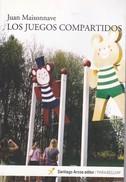 LOS JUEGOS COMPARTIDOS. JUAN MAISONNAVE. 2013, 93 PAG. SANTIAGO ARCOS ED. - BLEUP - Action, Aventures