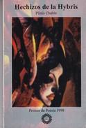 HECHIZOS DE LA HYBRIS. PIINIO CHAHIN. 1999, 105 PAG. CASA DE TEATRO - BLEUP - Poetry
