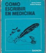 COMO ESCRIBIR EN MEDICINA. J. CALNAN, A. BARBARAS. 1973, 141 PAG. DAIMON - BLEUP - Philosophie & Psychologie