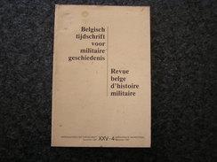 REVUE BELGE D' HISTOIRE MILITAIRE XXV 4 Oorlog Guerre 40 45 Arsenal Anvers Cuirassiers Armée France Mai 40 Belgique - Histoire