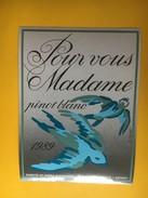 5214 - Domaine Du Paradis Pour Vous Madame Pinot Blanc  1989 Suisse - Etiquettes