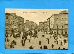 LIVORNO-piazza Cavour-via Ricadoli-animée Tramways*-bristol Caffé -années 1910-20-édition D 'ambra Astro - Livorno