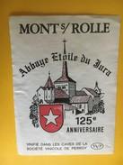 5226 - 125e Anniversaire Abbaye Etoile Du Jura Mont Sur Rolle Suisse - Etiquettes