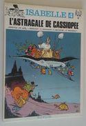 EO Isabelle N° 4 - L'astragale De Cassiopée - Will & Franquin - Dupuis 1979 - E.O. - Isabelle