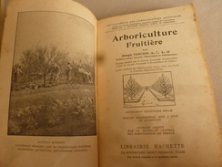 ARBORICULTURE FRUITIERE  (Joseph Vercier) Ouvrage Aux 5 Gdes Médailles D'Or (1910 Origine édit.) Réédit. 1951 - Garden