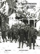 ARIEGE Chemin De Fer,Ax Les Thermes à Puigcerda Par Porté,Porta, L.de Carol, Construction Du Transpyrénéen (1908-1929) - Livres