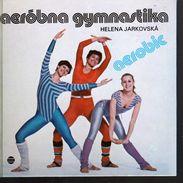 A609 Aerobna Gymnastika /  Aerobic Gymnastics  Helena Jarkovská - 1st Edition - 1985 - Slovak - Gymnastique