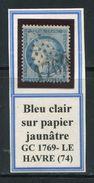 FRANCE- Y&T N°60A Oblitéré- Bleu Clair- GC 1769 (LE HAVRE 74) - 1871-1875 Ceres