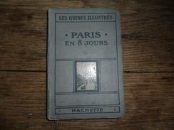 ANCIEN PETIT GUIDE ILLUSTRE HACHETTE  POUR VISITER PARIS EN 8 JOURS / 1925 - Europe