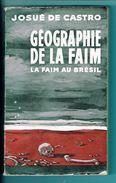 """Géographie De La Faim """"La Faim Au Brésil"""" (Josué De Castro) éditions Ouvrières économie Et Humanisme De 1949 - Autres"""