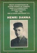 France Nord Récits Authentiques De 4 Ans De Résistance1940-44 HENRI DANNA S/s LIeutenant FFI (né à Wallers),E.O Dédicacé - Picardie - Nord-Pas-de-Calais