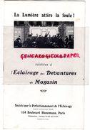 75- PARIS- CATALOGUE LA LUMIERE ATTIRE LA FOULE-ECLAIRAGE DEVANTURES MAGASIN-134 BD HAUSSMANN- SOCIETE PERFECTIONNEMENT - Electricity & Gas