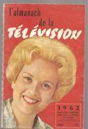 Almanach De La Télévision 1962 Sur La Couverture Catherine Langeais Au Dos Jacques Hélian - Calendriers