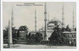 Constantinople - Mosquee D'Ahmed Et L'Hippodrome - Turkey