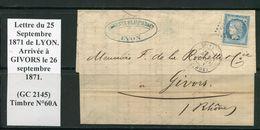 FRANCE- Lettre Du 25 Septembre 1871 De LYON (68) Pour GIVORS (68)- GC 2145- Y&T N°60A - 1871-1875 Ceres