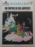 EO Isabelle N° 5 - Un Empire De Dix Arpents - Will & Franquin - Dupuis 1980 - E.O. - Isabelle